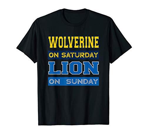 Wolverine on Saturday Lion on Sunday Detroit Football Gift T-Shirt
