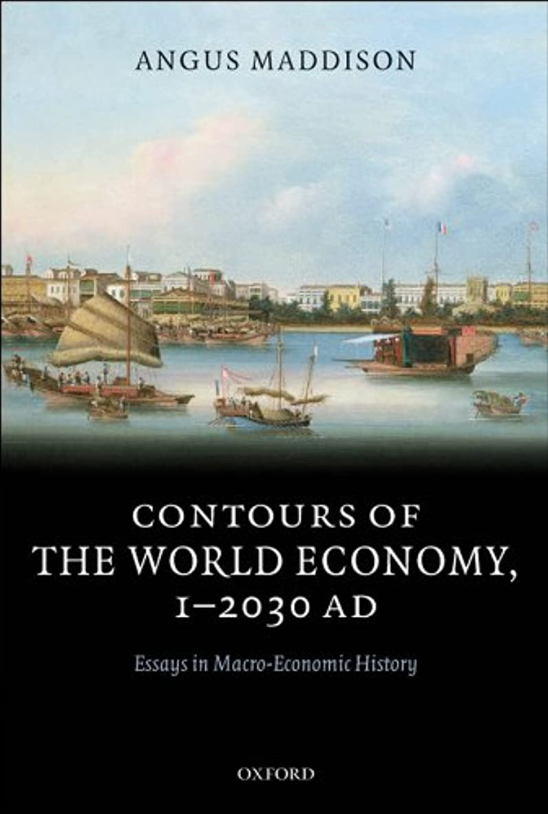 戦い磁気依存するContours of the World Economy 1-2030 AD: Essays in Macro-Economic History (English Edition)