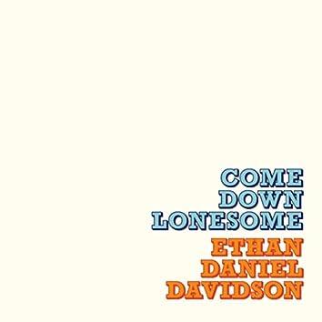 Come Down Lonesome