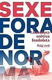 Sexe Fora de norma: Literatura eròtica feminista (Catalan Edition)