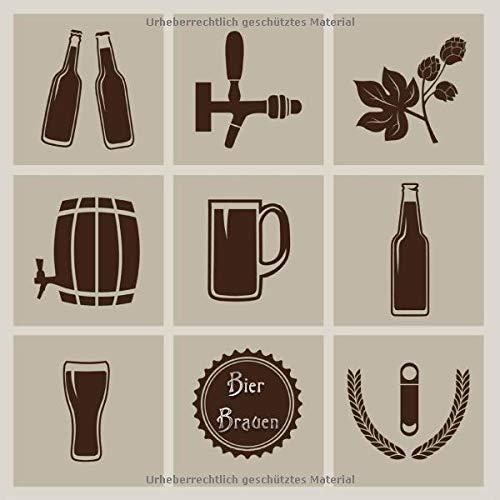 Bier Brauen: Bier selbst brauen - Rezepte Schritt für Schritt festhalten