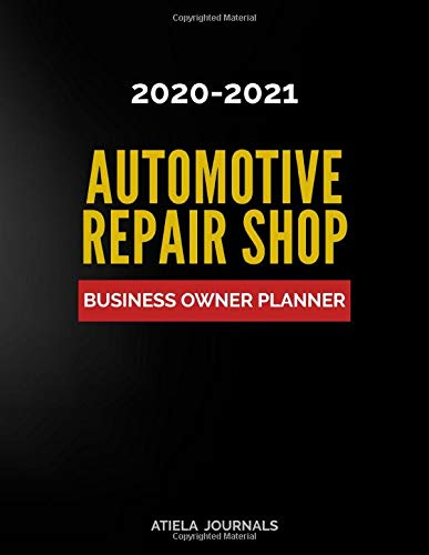 Automotive Repair Shop Business Owner Planner: 2020-2021 Business Planner and Organizer with Goals, Sales, Expenses, Marketing, Vendors, Employees - Black Gray Cover