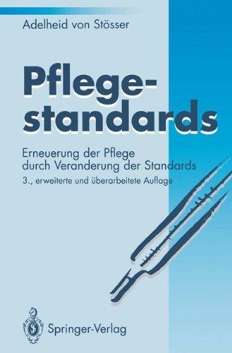 Pflegestandards: Erneuerung Der Pflege Durch Veränderung Der Standards (German Edition)