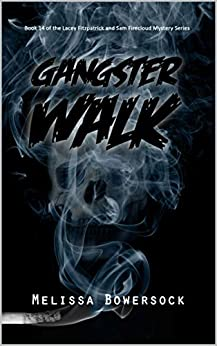 Gangster Walk (A Lacey Fitzpatrick and Sam Firecloud Mystery Book 14) by [Melissa Bowersock]