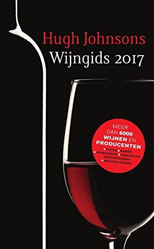 Hugh Johnsons wijngids 2017: meer dan 6000 wijnen en producenten : feiten, namen, jaargangen, kwaliteitsbeoordelingen, beschrijvingen