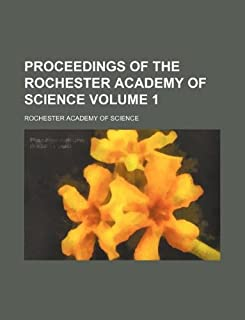 Proceedings of the Rochester Academy of Science Volume 1