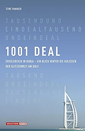 1001 Deal. Erfolgreich in Dubai - ein Blick hinter die Kulissen der Glitzerwelt am Golf