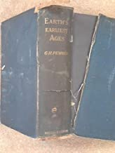 Earth's earliest ages: And their connection with modern spiritualism and theosophy