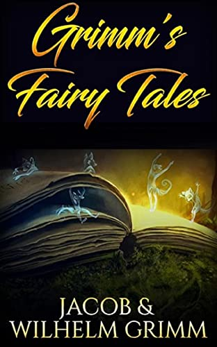 Grimms' Fairy Tales : Illustrated Edition (English Edition)