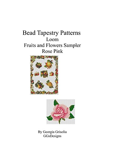 Bead Tapestry Patterns loom Fruits and Flowers Sampler Rose Pink (English Edition)
