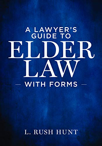 Compare Textbook Prices for A Lawyer's Guide to Elder Law with Forms  ISBN 9781641055789 by Hunt  III, L. Rush