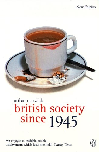 British Society Since 1945: The Penguin Social History of Britain
