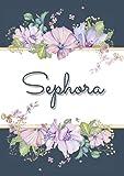 Sephora: Carnet de notes A5 | Prénom personnalisé Sephora | Cadeau d'anniversaire pour femme, maman, sœur, copine, fille ... | Design : floral | 120 pages lignée, Petit Format A5 (14.8 x 21 cm)