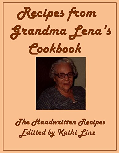 Recipes from Grandma Lena's Cookbook: The Handwritten
