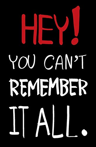 Hay! You can't remember it all.: Internet Usernames and Passwords Logbook Funny Quote Design Gift For Your and Friend.