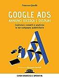 google ads. annunci ricerca e display. costruisci, converti e analizza le tue campagne pubblicitarie