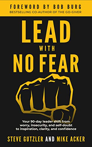 Lead With No Fear: Your 90-day leader shift from worry, insecurity, and self-doubt to inspiration, c