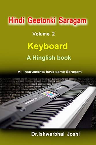 Hindi Geetonki Saragam For Keyboard (English) Vol-2: Ek Ghante me sikhiye Keyboard (English Edition)