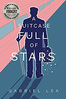 A Suitcase Full of Stars: Climb aboard for an uplifting, feel good ride. by [Gabriel Lea]