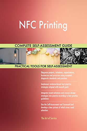 NFC Printing All-Inclusive Self-Assessment - More than 680 Success Criteria, Instant Visual Insights, Comprehensive Spreadsheet Dashboard, Auto-Prioritized for Quick Results