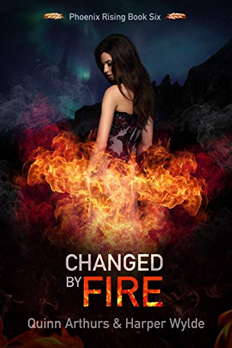 Changed by Fire (Phoenix Rising Book 6) (English Edition)