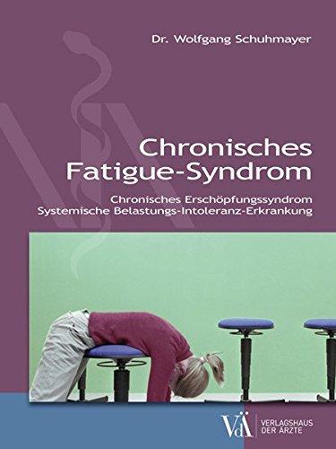 Chronisches Fatigue-Syndrom: Chronisches Erschöpfungssyndrom - Systemische Belastungs-Intoleranz-Erkrankung