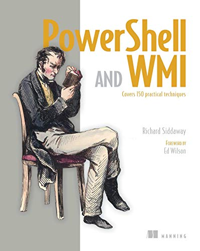 PowerShell and WMI: Covers 150 Practical Techniques