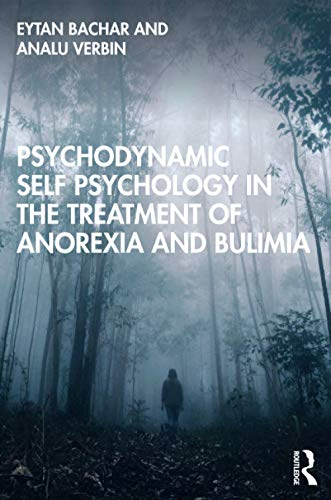 Psychodynamic Self Psychology in the Treatment of Anorexia and Bulimia
