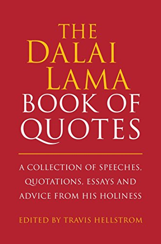 The Dalai Lama Book of Quotes: A Collection of Speeches, Quotations, Essays and Advice from His Holiness (Little Book. Big Idea.)