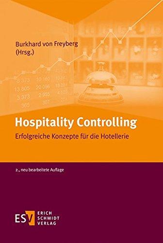 Hospitality Controlling: Erfolgreiche Konzepte für die Hotellerie