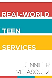 Cover of Real-World Teen Services by Jennifer Velasquez, Textbook for GSLIS 777