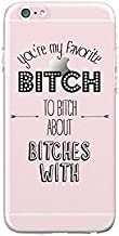 iPhone 6 plus/iPhone 6S plus - Durable Slim Case - You Are My Favorite Bitch To Bitch About Bitches With - Quotes - Fun Quote - Friendship