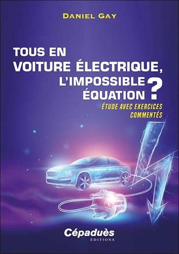 Tous en voiture électrique, l'impossible équation ?