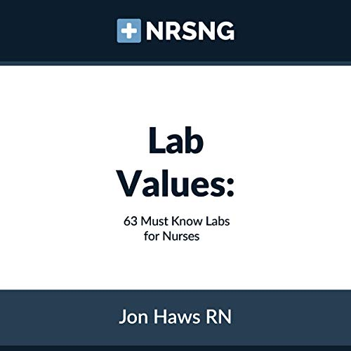 Lab Values: 63 Must Know Labs for Nurses                   By:                                                                                                                                 Jon Haws,                                                                                        Sandra Haws                               Narrated by:                                                                                                                                 Adrienne Cornette                      Length: 1 hr and 46 mins     Not rated yet     Overall 0.0
