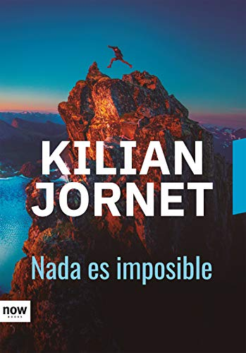 Nada es imposible (DEPORTE) de [Kilian Jornet i Burgada, Inés Clavero Hernández]