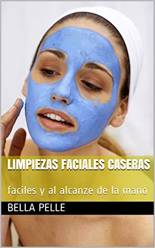 Limpiezas faciales caseras: faciles y al alcanze de la mano