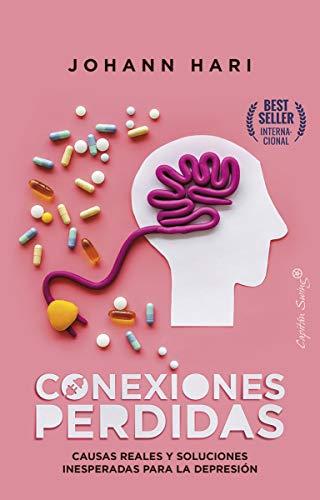 Conexiones perdidas: Causas reales y soluciones inesperadas para la depresión (Ensayo)