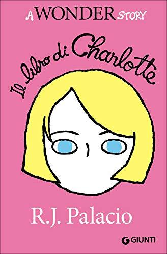 Il libro di Charlotte. A Wonder story (Biblioteca Junior)