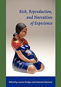 Free Download Risk, Reproduction and Narratives of