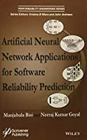 Artificial Neural Network Applications for Software Reliability Prediction (Performability Engineering Series)