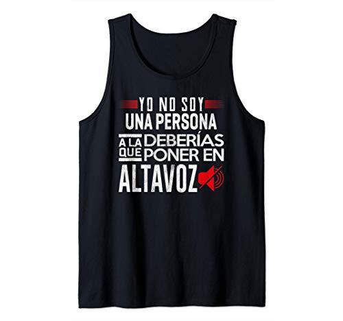Yo No Soy Una Persona A La Que Deberías Poner En Altavoz Camiseta sin Mangas