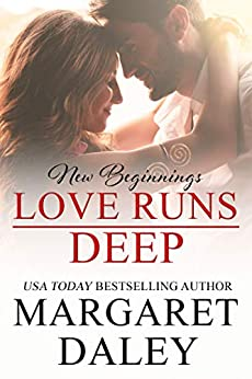 Love Runs Deep (New Beginnings Book 7) by [Margaret Daley]