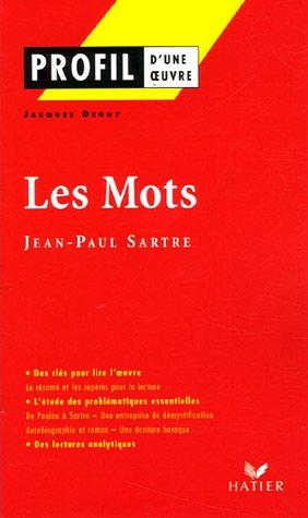 Profil - Sartre (Jean-Paul) : Les Mots: Analyse littéraire de l'oeuvre