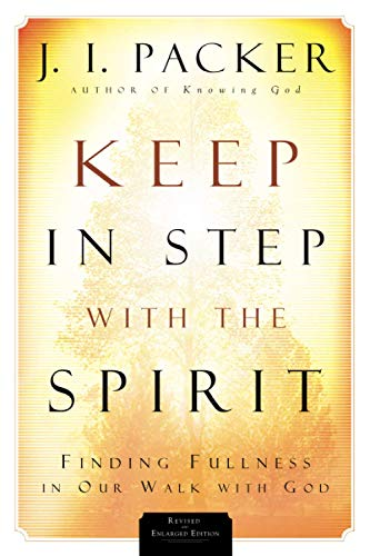 Keep in Step with the Spirit: Finding Fullness in Our Walk with God