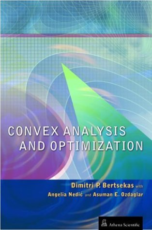 Compare Textbook Prices for Convex Analysis and Optimization  ISBN 9781886529458 by Dimitri Bertsekas,with Angelia Nedic,and Asuman Ozdaglar,Nedic, Angelia