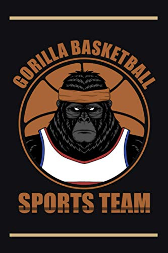 Gorilla Basketball Sports Team: Gorilla Basketball Composition Notebook, Journal, Planner or Diary (6'x9'|Lined on White Paper|120 pages) To Write In for School, Kids & Students Or Take Notes About Gorillas Or Sports - Gifts For Red Gorilla Lovers