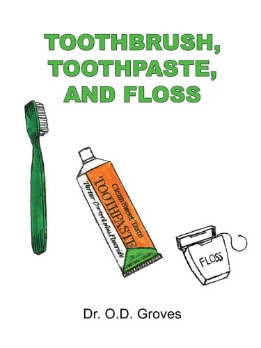 Toothbrush, Toothpaste, and Floss (English Edition)