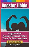 Booster Libido:  Augmenter naturellement votre taux de testostérone - Guide détaillé (French Edition)