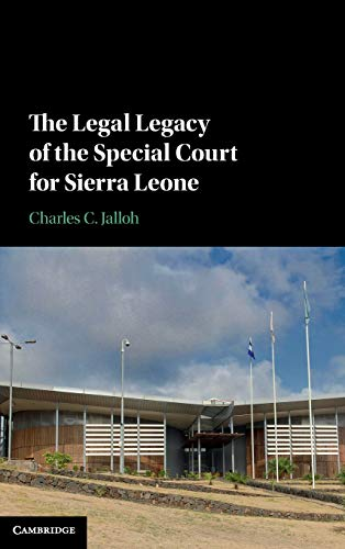 The Legal Legacy of the Special Court for Sierra Leone