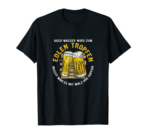 Bier edler Tropfen | Pils Biertrinker Party Bier Hoffnung T-Shirt